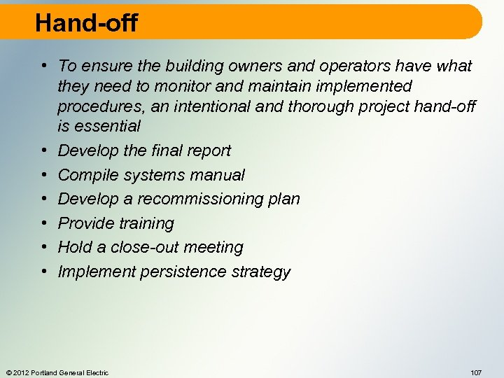 Hand-off • To ensure the building owners and operators have what they need to
