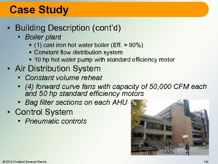 Case Study • Building Description (cont'd) • Boiler plant § (1) cast iron hot