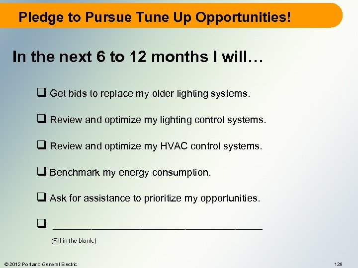 Pledge to Pursue Tune Up Opportunities! In the next 6 to 12 months I