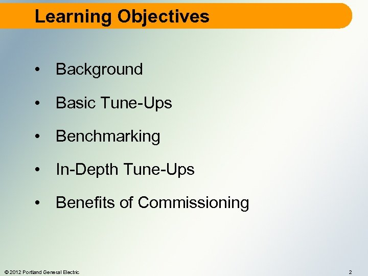 Learning Objectives • Background • Basic Tune-Ups • Benchmarking • In-Depth Tune-Ups • Benefits