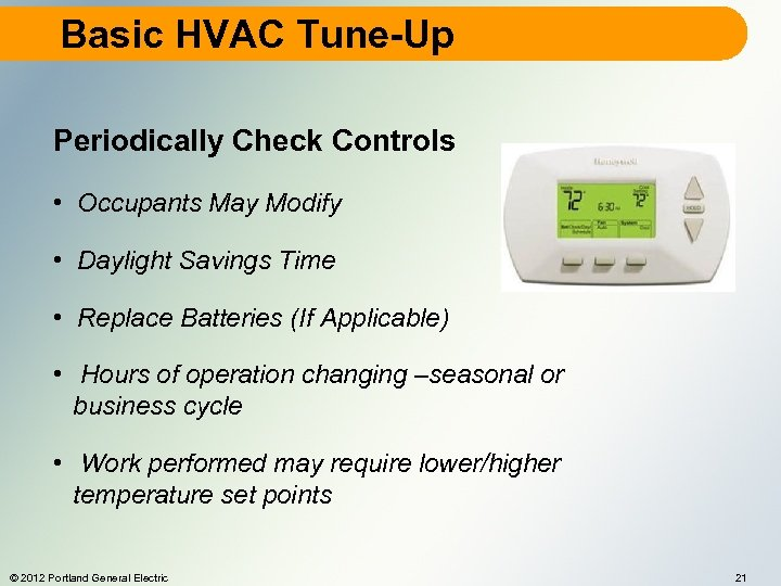 Basic HVAC Tune-Up Periodically Check Controls • Occupants May Modify • Daylight Savings Time