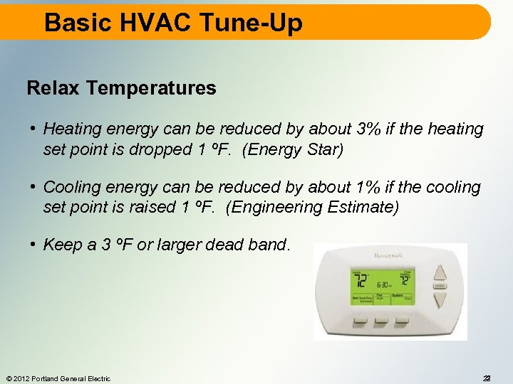 Basic HVAC Tune-Up Relax Temperatures • Heating energy can be reduced by about 3%