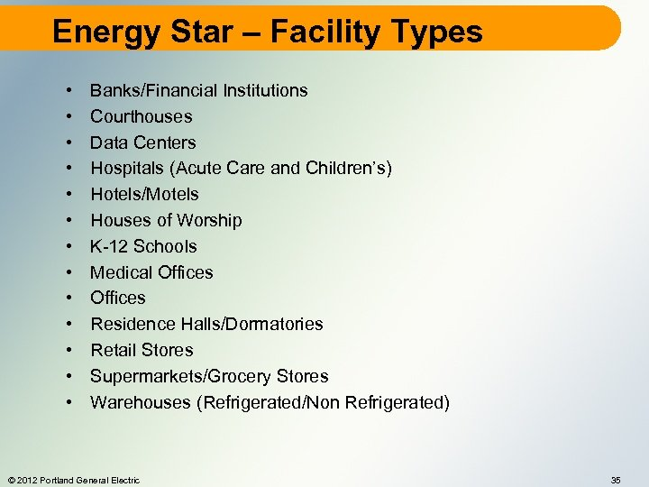 Energy Star – Facility Types • • • • Banks/Financial Institutions Courthouses Data Centers