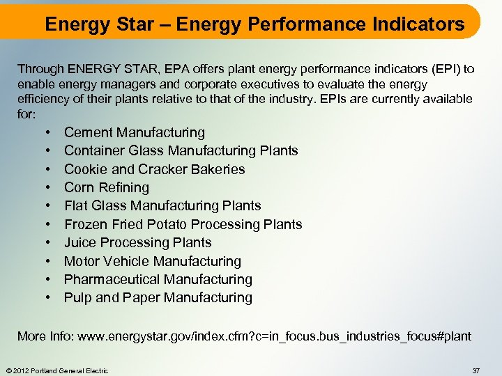 Energy Star – Energy Performance Indicators Through ENERGY STAR, EPA offers plant energy performance