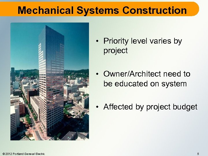 Mechanical Systems Construction • Priority level varies by project • Owner/Architect need to be