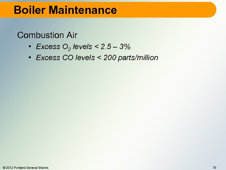 Boiler Maintenance Combustion Air • Excess O 2 levels < 2. 5 – 3%