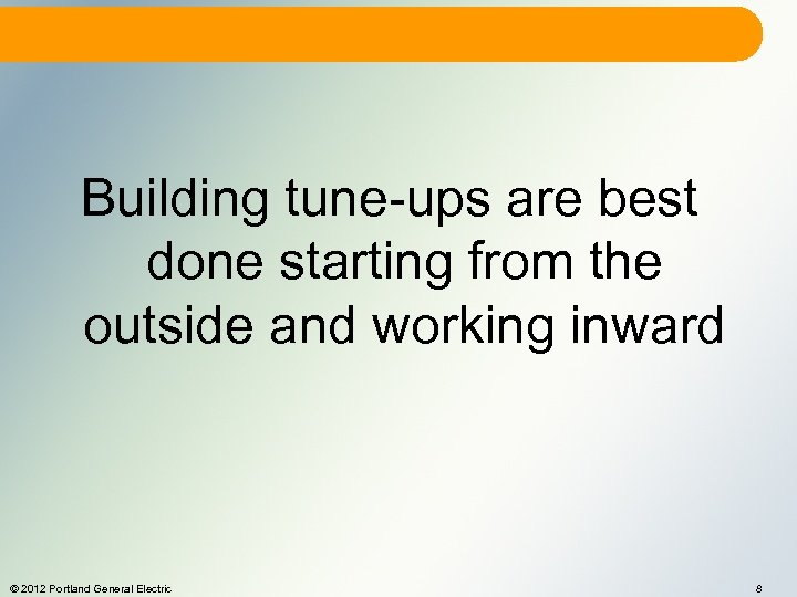 Building tune-ups are best done starting from the outside and working inward © 2012