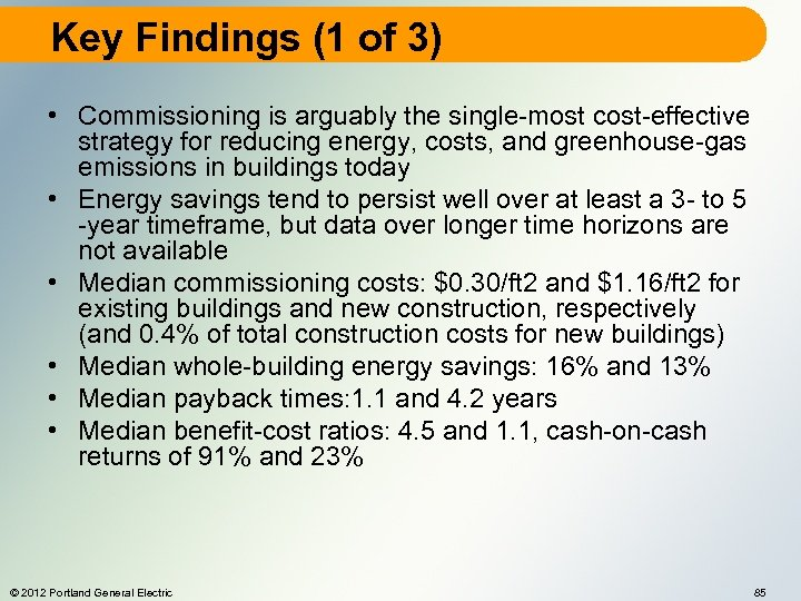 Key Findings (1 of 3) • Commissioning is arguably the single-most cost-effective strategy for