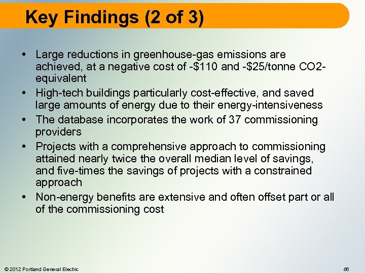 Key Findings (2 of 3) • Large reductions in greenhouse-gas emissions are achieved, at
