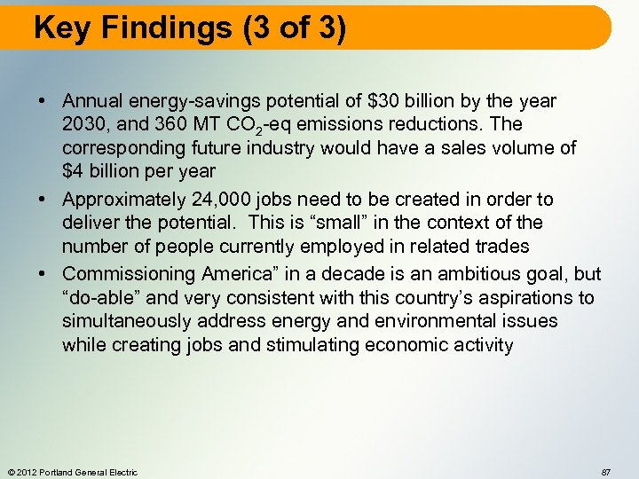 Key Findings (3 of 3) • Annual energy-savings potential of $30 billion by the