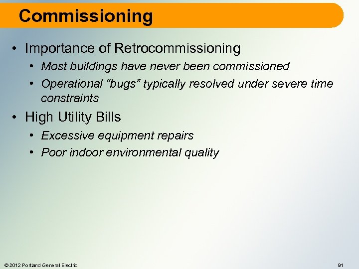 Commissioning • Importance of Retrocommissioning • Most buildings have never been commissioned • Operational