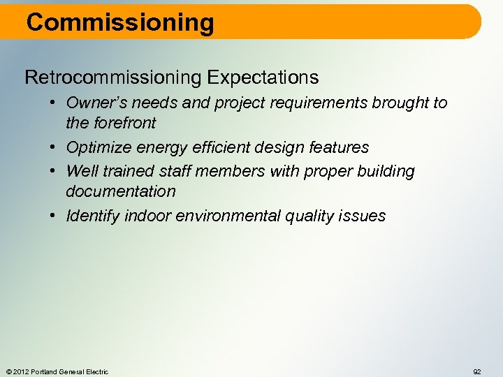 Commissioning Retrocommissioning Expectations • Owner's needs and project requirements brought to the forefront •