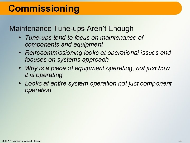 Commissioning Maintenance Tune-ups Aren't Enough • Tune-ups tend to focus on maintenance of components