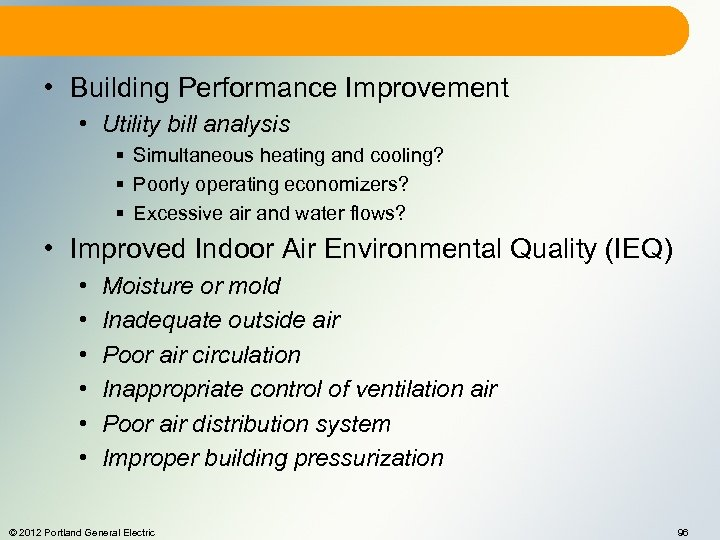 • Building Performance Improvement • Utility bill analysis § Simultaneous heating and cooling?