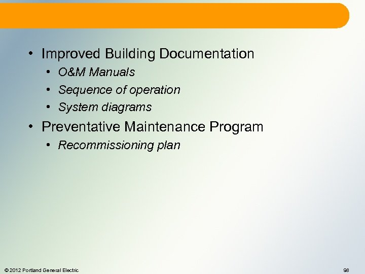 • Improved Building Documentation • O&M Manuals • Sequence of operation • System