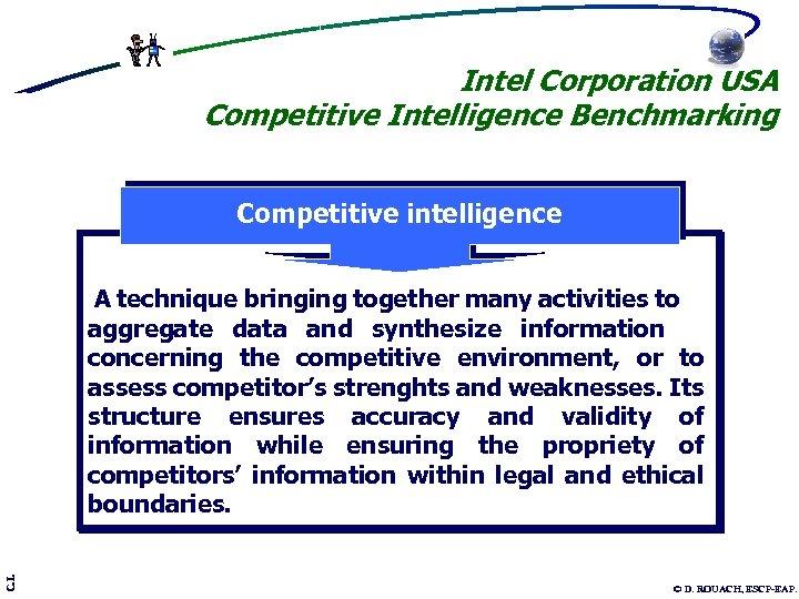 Intel Corporation USA Competitive Intelligence Benchmarking Competitive intelligence C. I. A technique bringing together