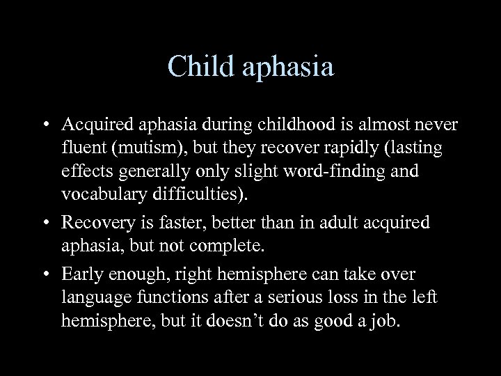acquired aphasia essay The purpose of this essay is to review the published case study breaking the mirror: asymmetrical disconnection between the phonological input and output codes by jacquemot, dupoux and.