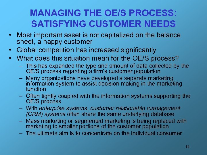 MANAGING THE OE/S PROCESS: SATISFYING CUSTOMER NEEDS • Most important asset is not capitalized