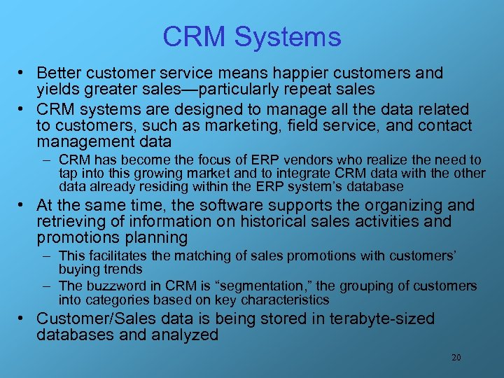 CRM Systems • Better customer service means happier customers and yields greater sales—particularly repeat