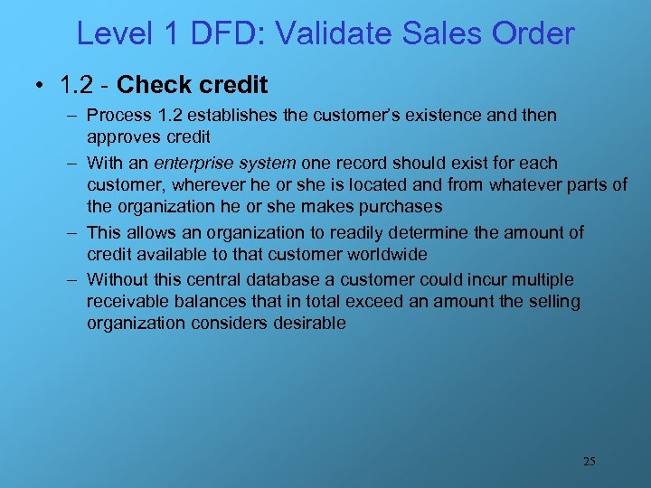 Level 1 DFD: Validate Sales Order • 1. 2 - Check credit – Process