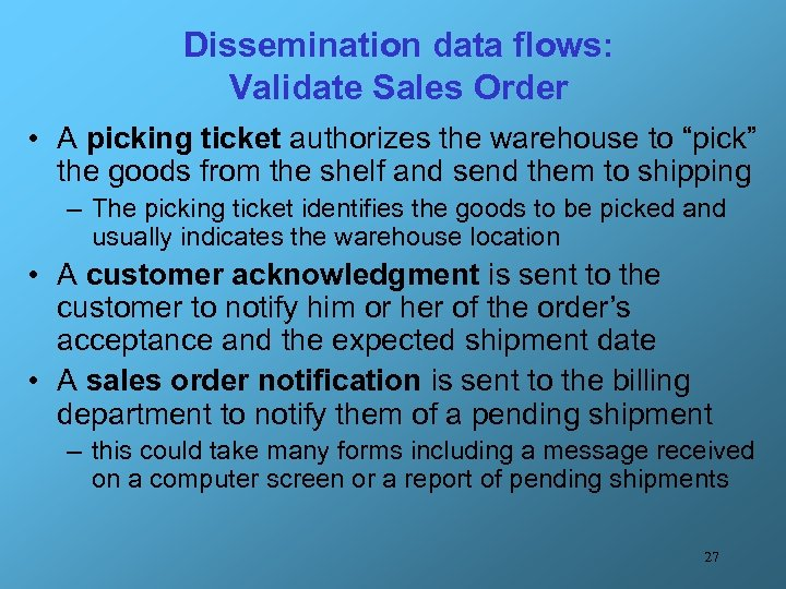 Dissemination data flows: Validate Sales Order • A picking ticket authorizes the warehouse to