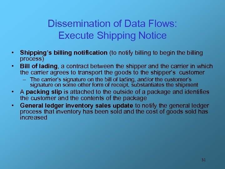 Dissemination of Data Flows: Execute Shipping Notice • Shipping's billing notification (to notify billing