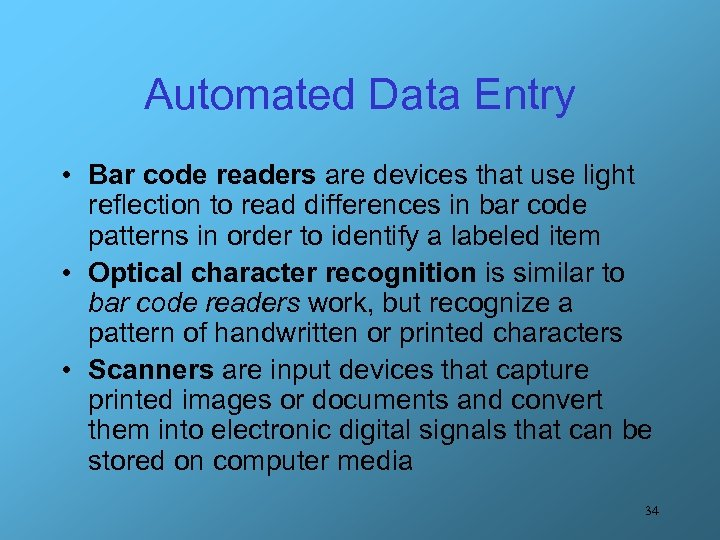 Automated Data Entry • Bar code readers are devices that use light reflection to