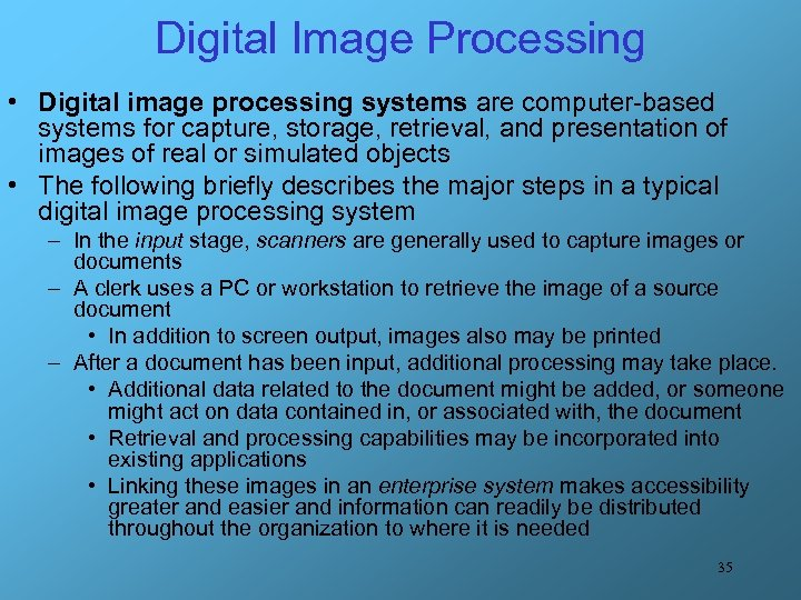 Digital Image Processing • Digital image processing systems are computer-based systems for capture, storage,