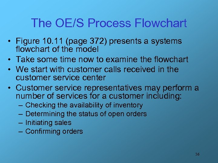 The OE/S Process Flowchart • Figure 10. 11 (page 372) presents a systems flowchart