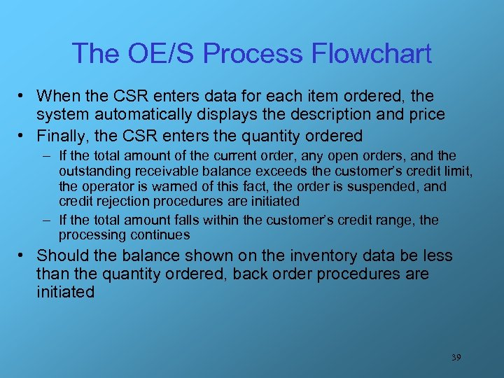 The OE/S Process Flowchart • When the CSR enters data for each item ordered,