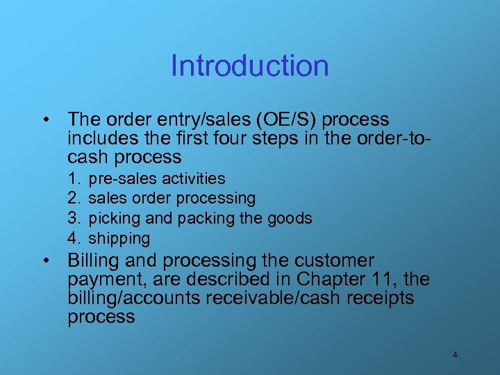 Introduction • The order entry/sales (OE/S) process includes the first four steps in the