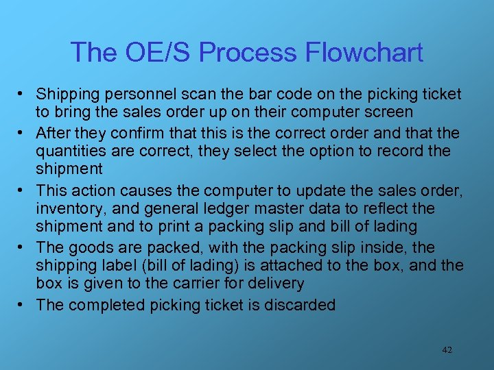 The OE/S Process Flowchart • Shipping personnel scan the bar code on the picking