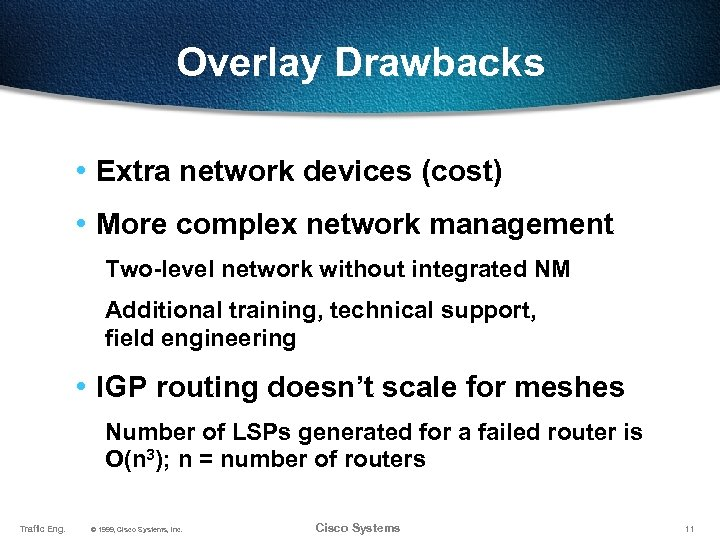 Overlay Drawbacks • Extra network devices (cost) • More complex network management Two-level network