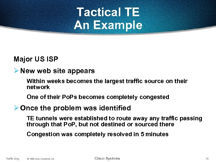 Tactical TE An Example Major US ISP Ø New web site appears Within weeks