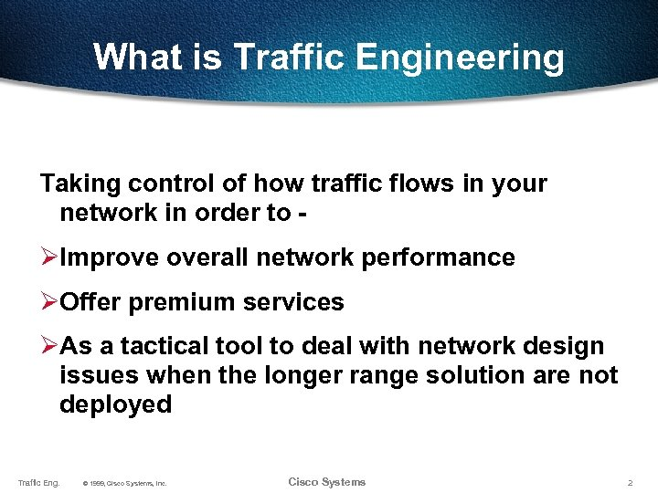 What is Traffic Engineering Taking control of how traffic flows in your network in