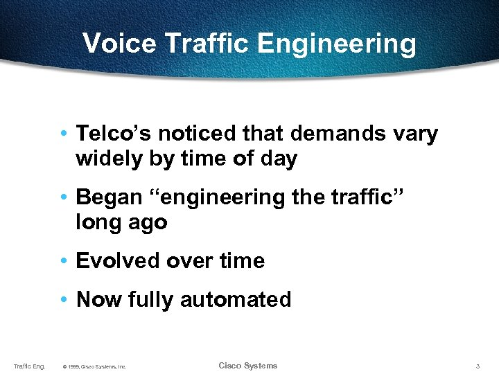 Voice Traffic Engineering • Telco's noticed that demands vary widely by time of day