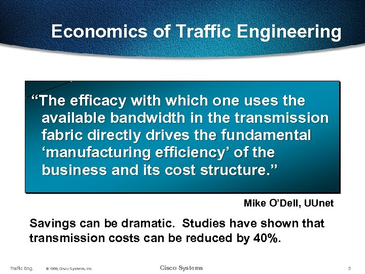 """Economics of Traffic Engineering """"The efficacy with which one uses the available bandwidth in"""
