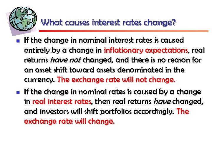 What causes interest rates change? n n If the change in nominal interest rates