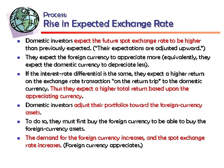 Process: Rise in Expected Exchange Rate n n n Domestic investors expect the future