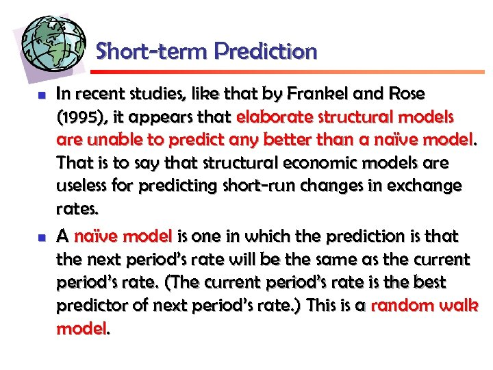 Short-term Prediction n n In recent studies, like that by Frankel and Rose (1995),