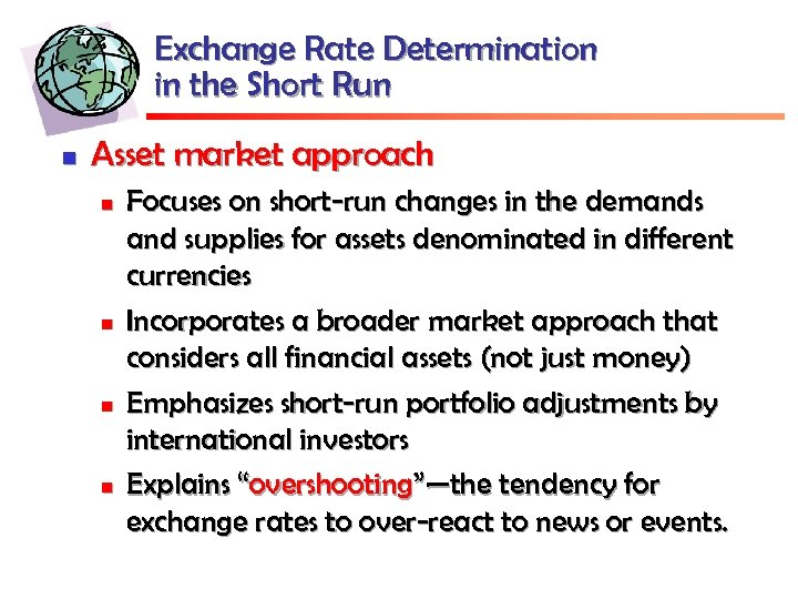 Exchange Rate Determination in the Short Run n Asset market approach n n Focuses