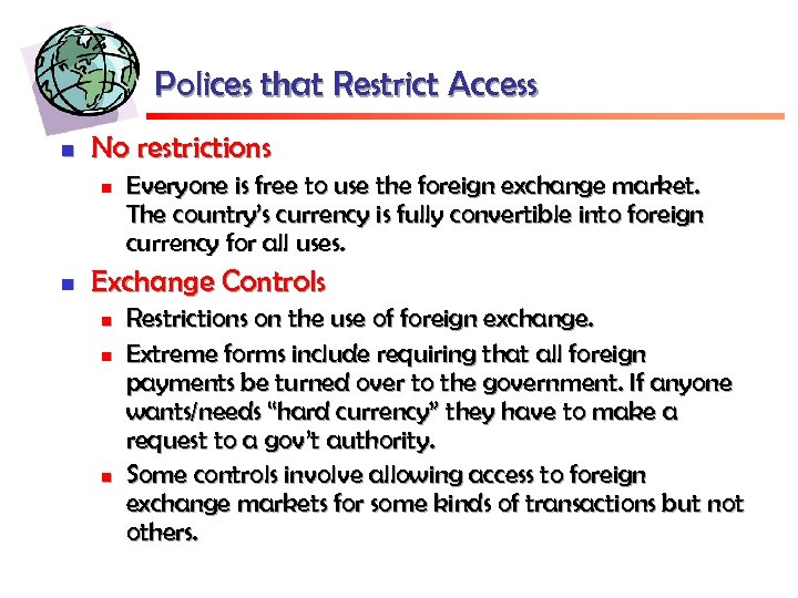 Polices that Restrict Access n No restrictions n n Everyone is free to use