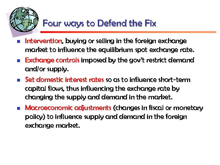 Four ways to Defend the Fix n n Intervention, buying or selling in the