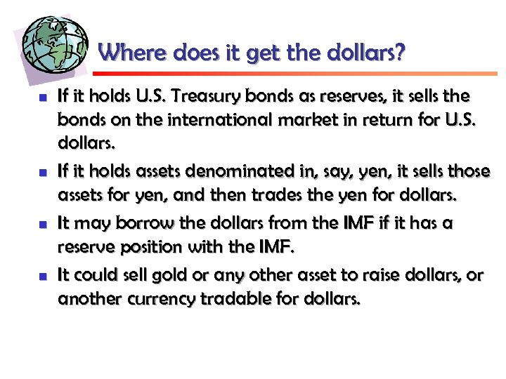 Where does it get the dollars? n n If it holds U. S. Treasury