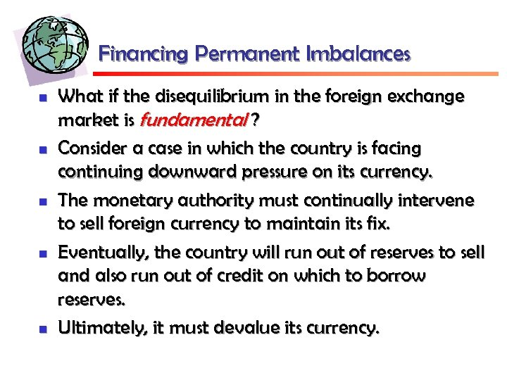 Financing Permanent Imbalances n n n What if the disequilibrium in the foreign exchange