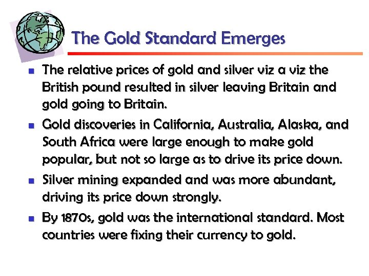 The Gold Standard Emerges n n The relative prices of gold and silver viz