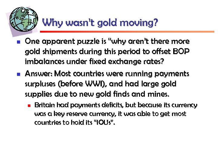 "Why wasn't gold moving? n n One apparent puzzle is ""why aren't there more"