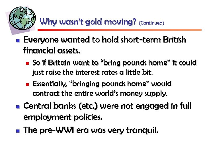 Why wasn't gold moving? (Continued) n Everyone wanted to hold short-term British financial assets.