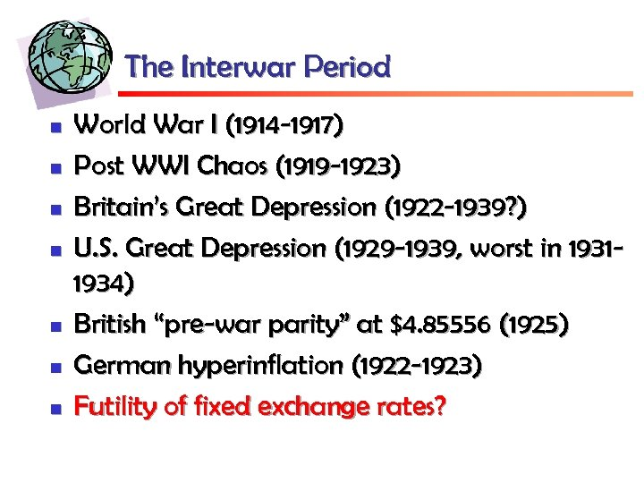 The Interwar Period n n n n World War I (1914 -1917) Post WWI