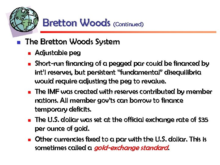 Bretton Woods (Continued) n The Bretton Woods System n n n Adjustable peg Short-run